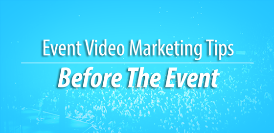 Event Video Marketing Before