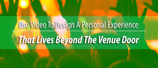 video experience beyond venue