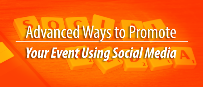 advanced social media for events